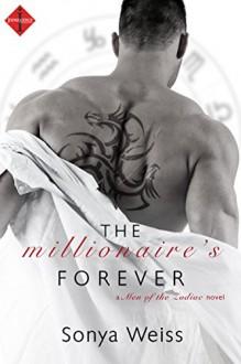 The Millionaire's Forever (Entangled Indulgence) (Men of the Zodiac) - Sonya Weiss
