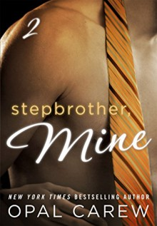 Stepbrother, Mine #2 - Opal Carew