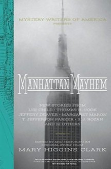 Manhattan Mayhem: New Crime Stories from The Mystery Writers of America - Mary Higgins Clark