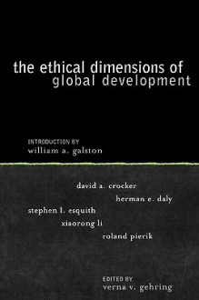 Ethical Dimensions of Global Development - Verna V. Gehring