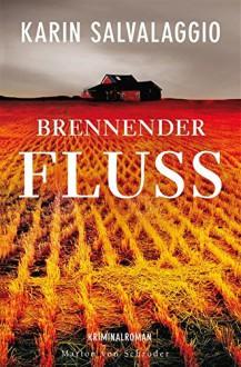 Brennender Fluss: Kriminalroman (Ein Macy-Greeley-Krimi 2) - Karin Salvalaggio,Sophie Zeitz