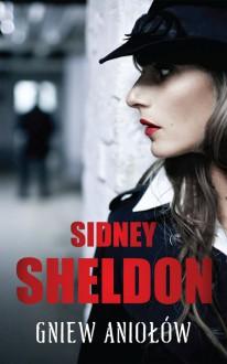 Gniew aniołów - Sidney Sheldon, Bogumiła Nawrot