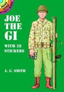 Joe the GI: With 28 Stickers - A.G. Smith