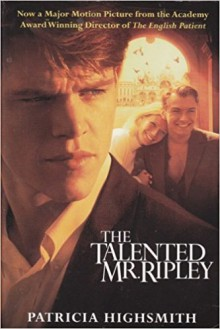 The Talented Mr. Ripley (Ripley #1) - Patricia Highsmith