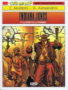 Indiana Jones Et Le Secret De La Pyramide - Claude Moliterni, Giancarlo Alessandrini