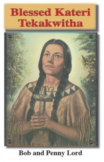 Blessed Kateri Tekakwitha - Journeys of Faith