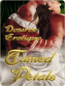 Tamed Petals - Desiree Erotique