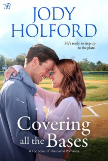 Covering All the Bases (For the Love of the Game, #1) - Jody Holford