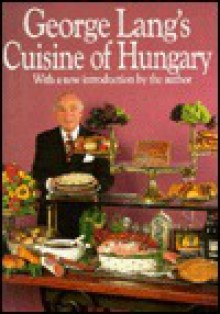 George Lang's Cuisine of Hungary - George Lang