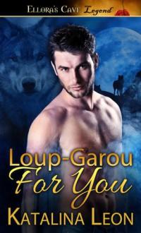 Loup-Garou For You - Katalina Leon
