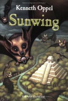 Sunwing - Kenneth Oppel