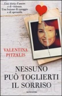 Nessuno può toglierti il sorriso - Valentina Pitzalis