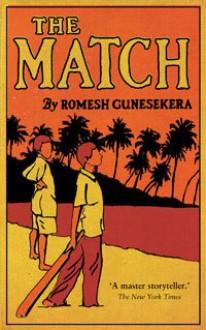 The Match - Romesh Gunesekera