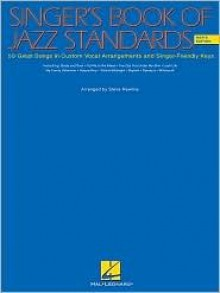 The Singer's Book of Jazz Standards - Men's Edition: Men's Edition - Wilder Alec