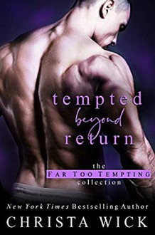 Tempted Beyond Return: An Alpha Hero & Curvy Heroine Standalone: Logan & Lily (Far Too Tempting Book 3) - Christa Wick