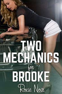 Two Mechanics for Brooke (An MMF Bisexual Menage Threesome) (Short Sizzlers: MMF Book 7) - Roxie Noir