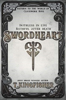 Swordheart - T. Kingfisher