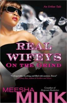 Real Wifeys: On the Grind - Meesha Mink