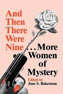 And Then There Were Nine. . .: More Women of Mystery - Jane S. Bakerman