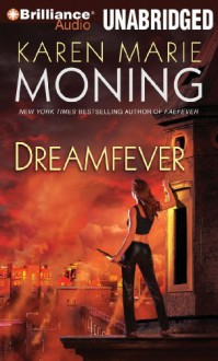 Dreamfever (Fever Series) By Karen Marie Moning(A)/Natalie Ross and Phil Gigante(N) [Audiobook] - -Brilliance Audio on CD Unabridged-