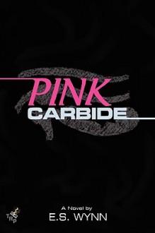 Pink Carbide - E.S. Wynn
