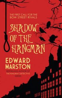 Shadow of the Hangman (The Bow Street Rivals Series) - Edward Marston