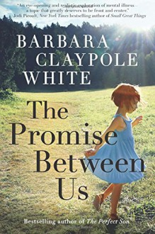 The Promise Between Us - Barbara Claypole White