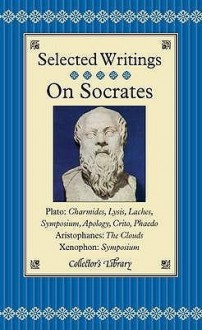 On Socrates: Selected Writings (Collector's Library) - Plato, Tom Griffith, Aristophanes, Xenophon