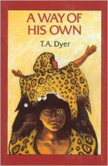 A Way of His Own - Thomas A. Dyer