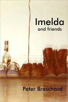 Imelda and Friends - Peter Breschard