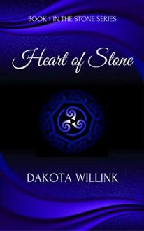 Heart of Stone (The Stone Series Book 1) - Dakota Willink, Dakota Willink