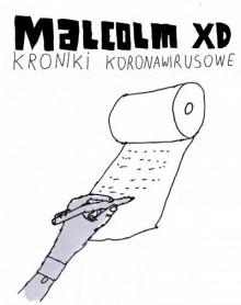 Kroniki koronawirusowe - Malcolm XD