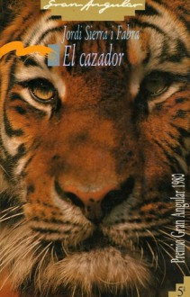 El cazador - Jordi Sierra i Fabra