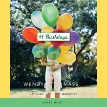 11 Birthdays - Kathleen McInerney, Wendy Mass, Scholastic Audio