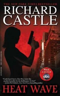 (Heat Wave) By Castle, Richard (Author) Paperback on (08 , 2011) - Richard Castle