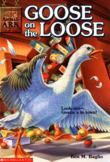 Goose on the Loose (Animal Ark Series #14) - Ben M. Baglio