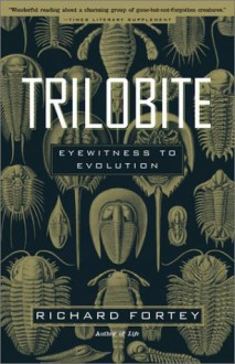 Trilobite: Eyewitness to Evolution - Richard Fortey