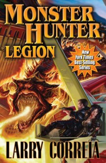 Monster Hunter Legion - Larry Correia