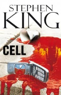 Cell - Bettina Blanch Tyroller, Stephen King
