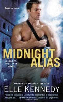 Midnight Alias: A Killer Instincts Novel - Elle Kennedy