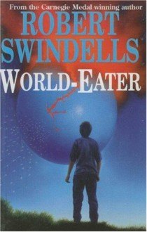 World-Eater - Robert Swindells