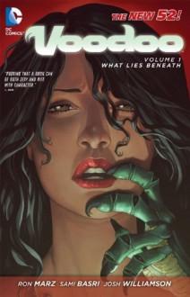 Voodoo, Vol. 1: What Lies Beneath - Ron Marz, Josh Williamson, Sami Basri