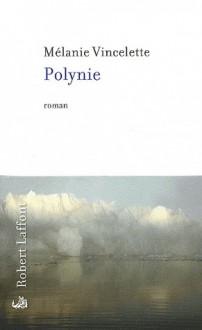 Polynie - Mélanie Vincelette