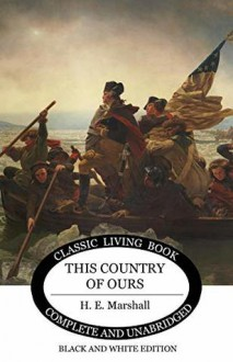 This Country of Ours - H.E. Marshall
