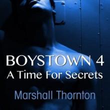 Boystown 4: A Time for Secrets - Marshall Thornton, Brad Langer