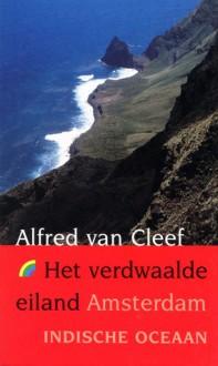 """Het verdwaalde eiland: Amsterdam op 37'50"""" - Alfred van Cleef"""