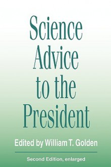 Science Advice to the President - William Golden