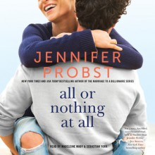 All or Nothing at All: The Billionaire Builders, Book 3 - Jennifer Probst, Sebastian York, Madeleine Maby, Simon & Schuster Audio