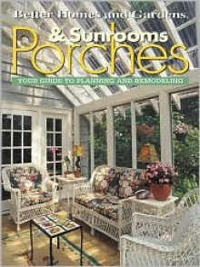 Porches & Sunrooms: Your Guide to Planning and Remodeling - John Riha