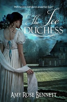The Ice Duchess: Scandalous Regency Widows, Book 2 - Amy Rose Bennett